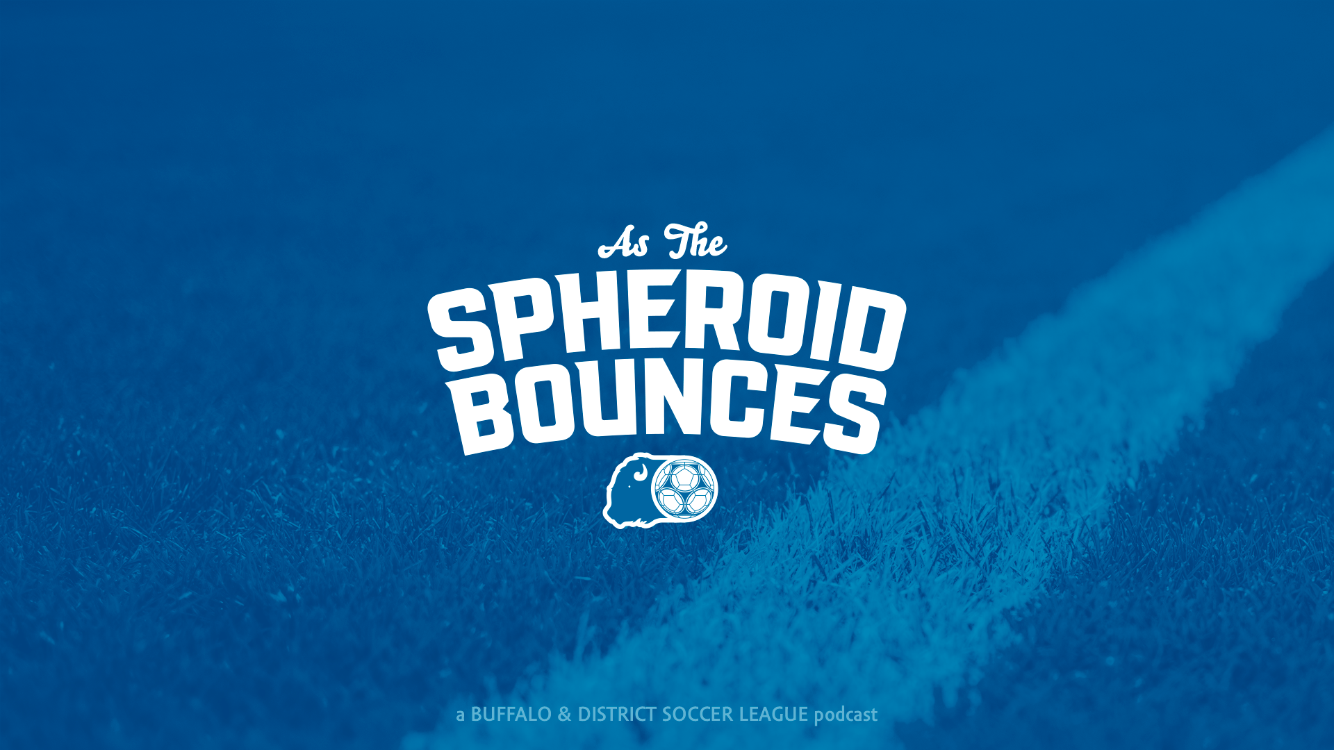 As the Spheriod Bounces Ep 3 ft BN Soccer Blog and Brian Rademaker